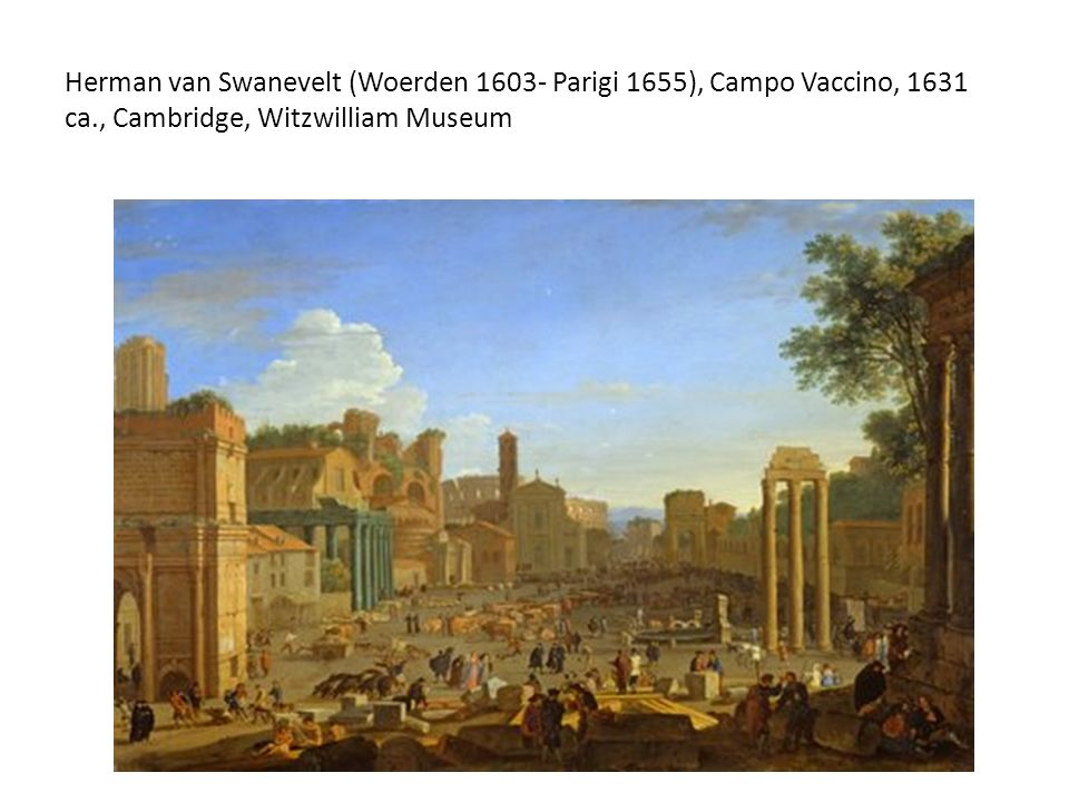 Herman van Swanevelt (Woerden 1603- Parigi 1655), Campo Vaccino, 1631 ca., Cambridge, Witzwilliam Museum