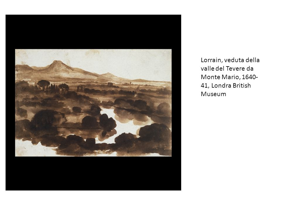 Lorrain, veduta della valle del Tevere da Monte Mario, 1640-41, Londra British Museum