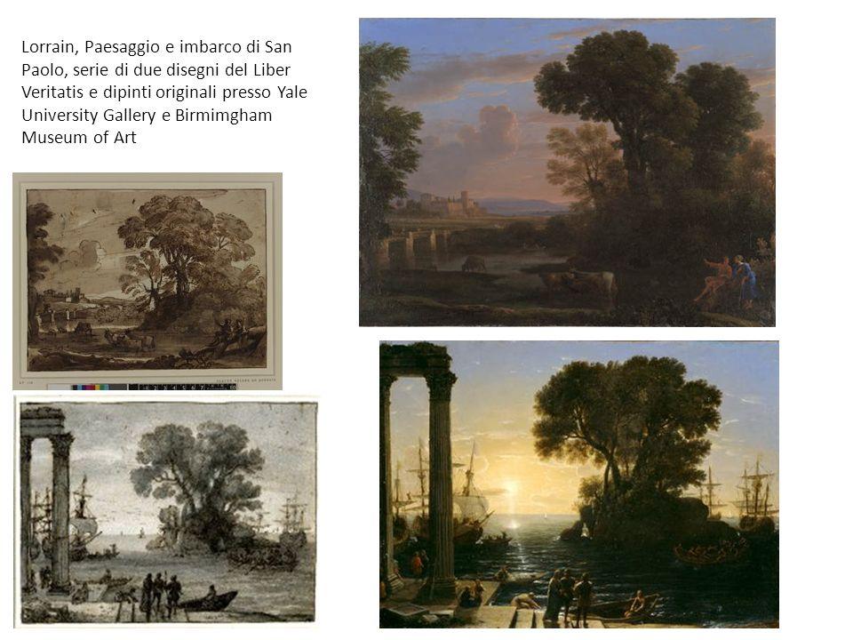 Lorrain, Paesaggio e imbarco di San Paolo, serie di due disegni del Liber Veritatis e dipinti originali presso Yale University Gallery e Birmimgham Museum of Art