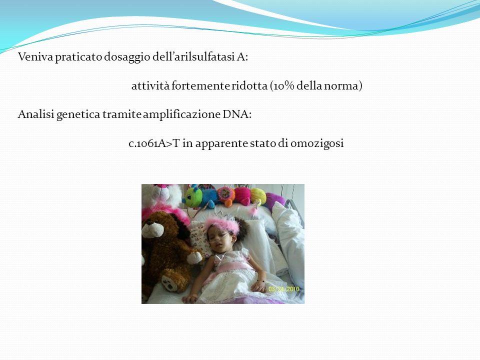 Veniva praticato dosaggio dell'arilsulfatasi A: