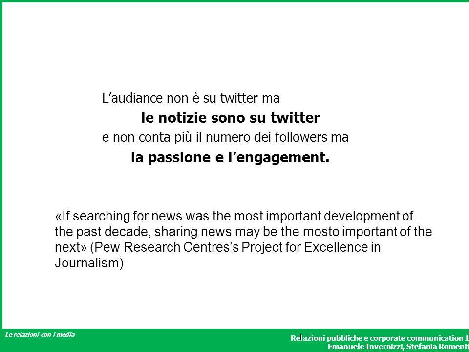 le notizie sono su twitter la passione e l'engagement.