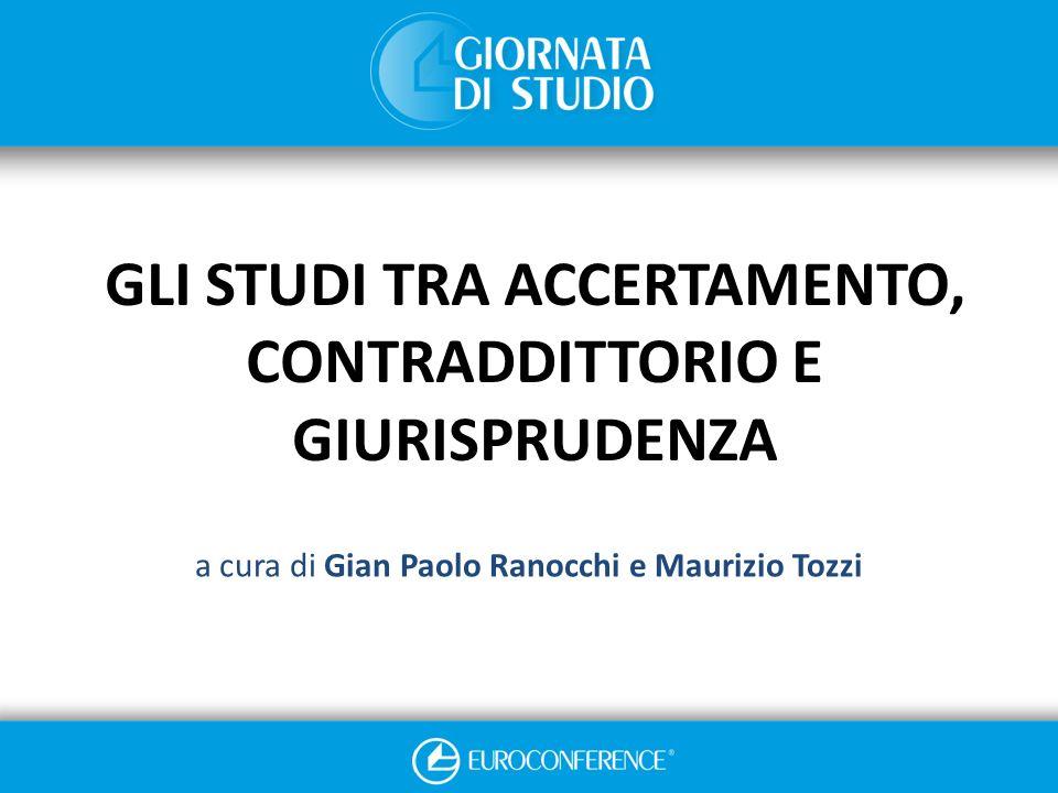 GLI STUDI TRA ACCERTAMENTO, CONTRADDITTORIO E GIURISPRUDENZA
