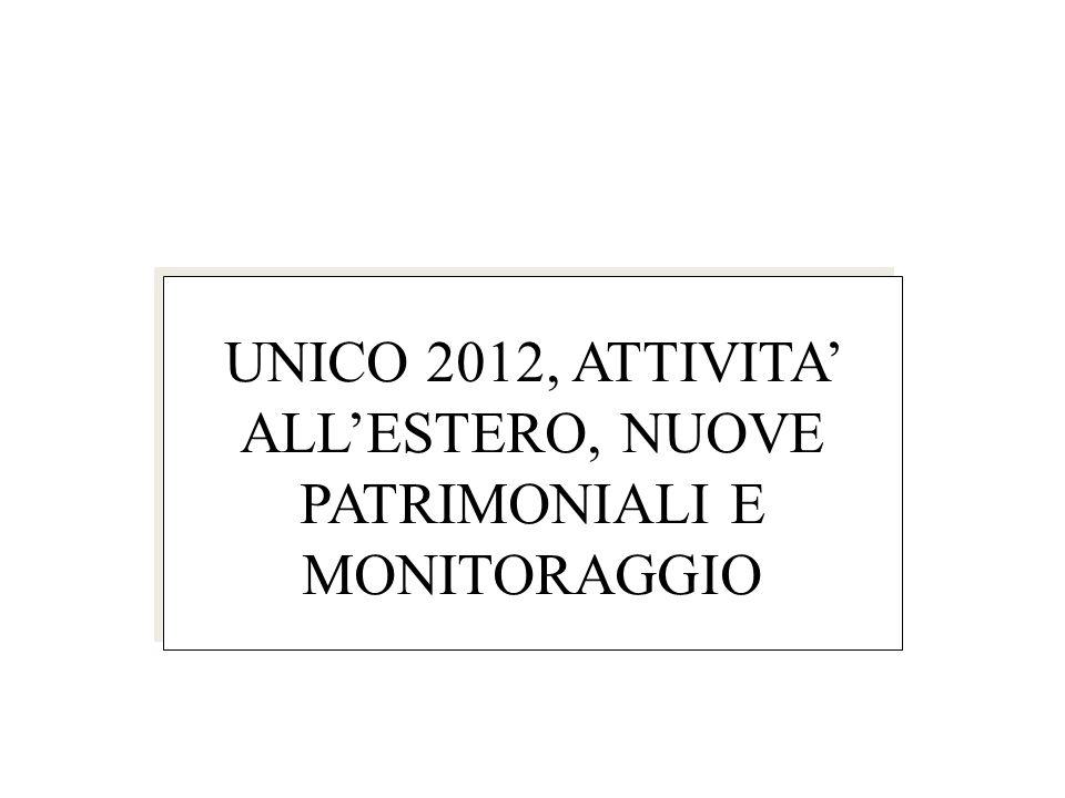 UNICO 2012, ATTIVITA' ALL'ESTERO, NUOVE PATRIMONIALI E MONITORAGGIO