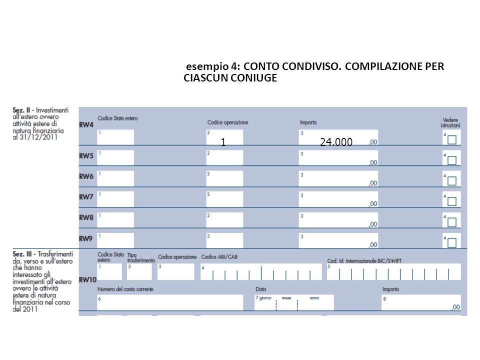esempio 4: CONTO CONDIVISO. COMPILAZIONE PER CIASCUN CONIUGE