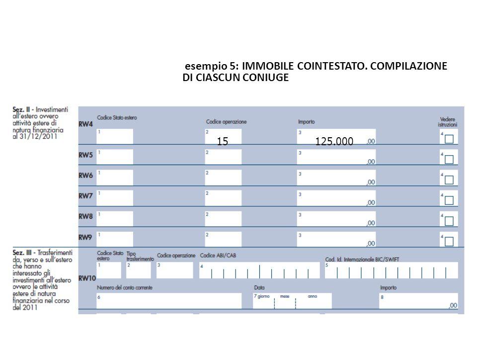 esempio 5: IMMOBILE COINTESTATO. COMPILAZIONE DI CIASCUN CONIUGE