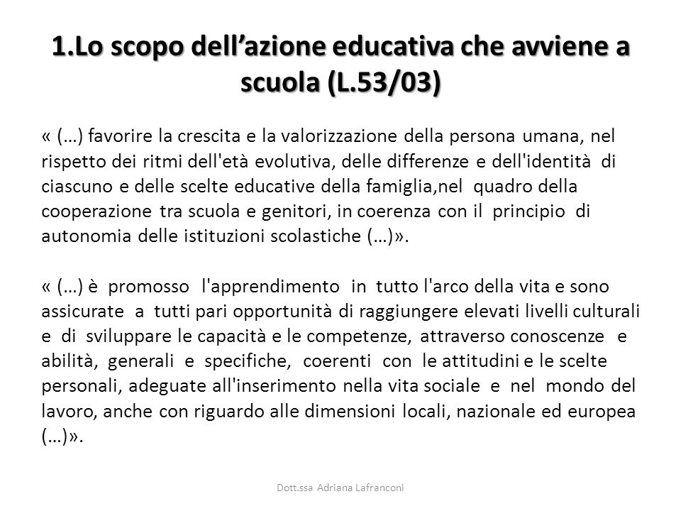 1.Lo scopo dell'azione educativa che avviene a scuola (L.53/03)