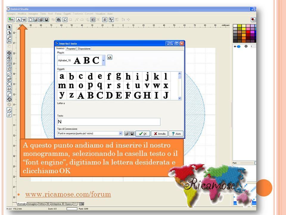 A questo punto andiamo ad inserire il nostro monogramma, selezionando la casella testo o il font engine , digitiamo la lettera desiderata e clicchiamo OK