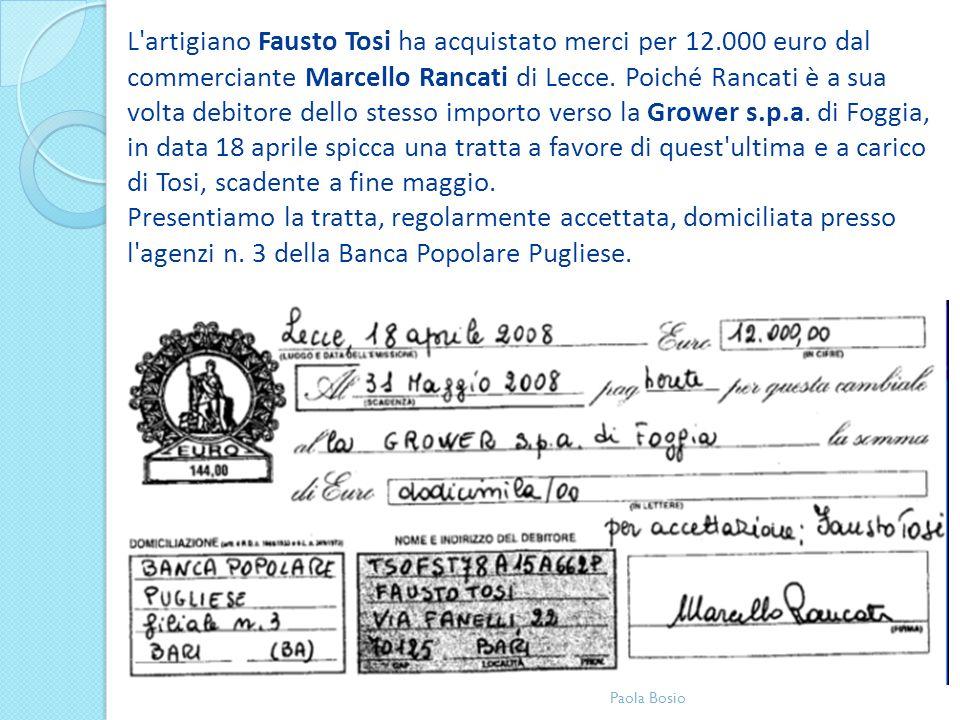 L artigiano Fausto Tosi ha acquistato merci per 12