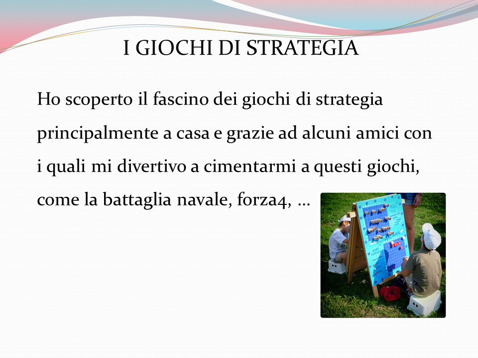 I GIOCHI DI STRATEGIA