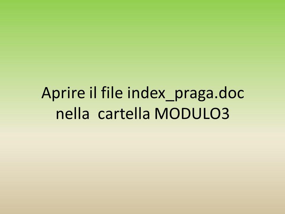 Aprire il file index_praga.doc nella cartella MODULO3