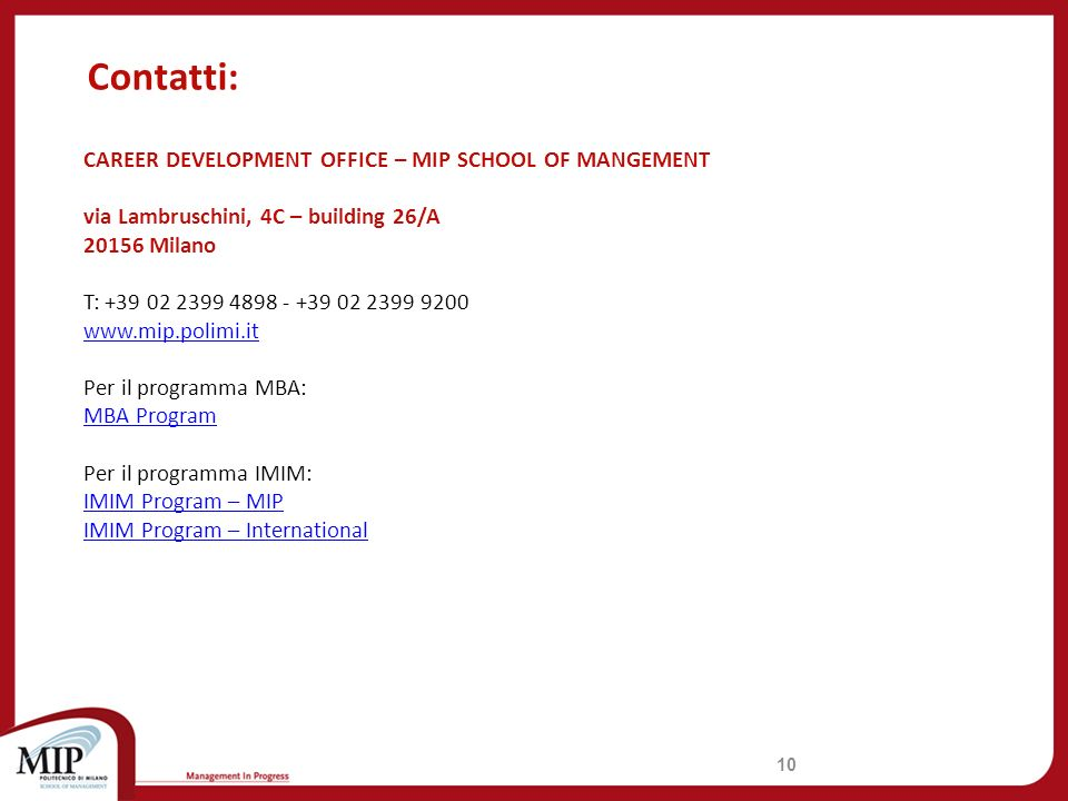 Contatti: CAREER DEVELOPMENT OFFICE – MIP SCHOOL OF MANGEMENT