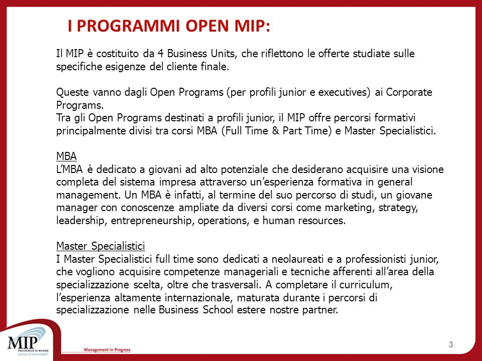 I PROGRAMMI OPEN MIP: Il MIP è costituito da 4 Business Units, che riflettono le offerte studiate sulle specifiche esigenze del cliente finale.
