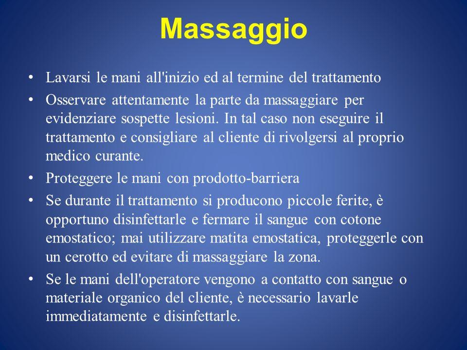 Massaggio Lavarsi le mani all inizio ed al termine del trattamento