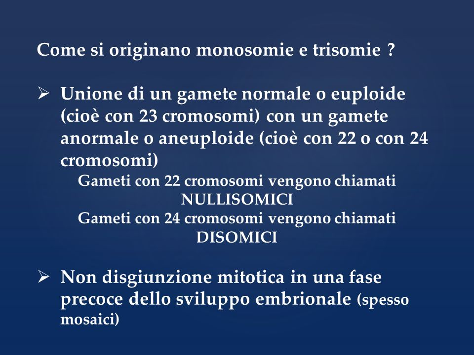 Come si originano monosomie e trisomie