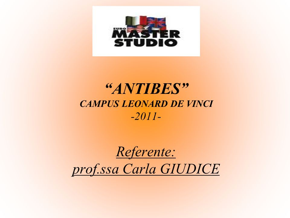 ANTIBES CAMPUS LEONARD DE VINCI -2011- Referente: prof