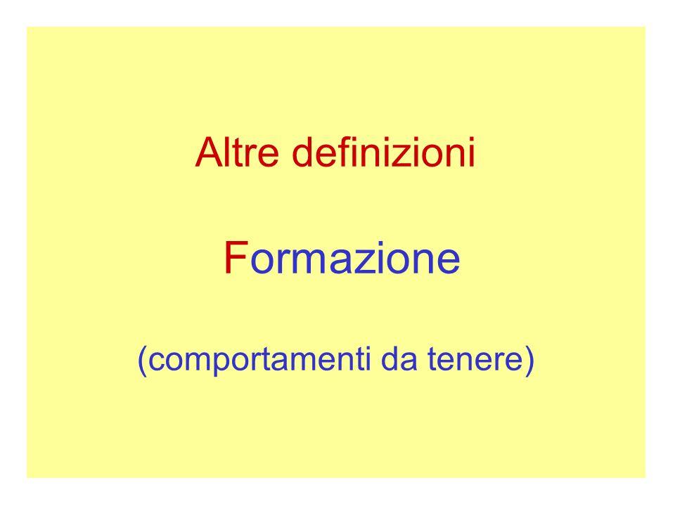 Altre definizioni Formazione (comportamenti da tenere)