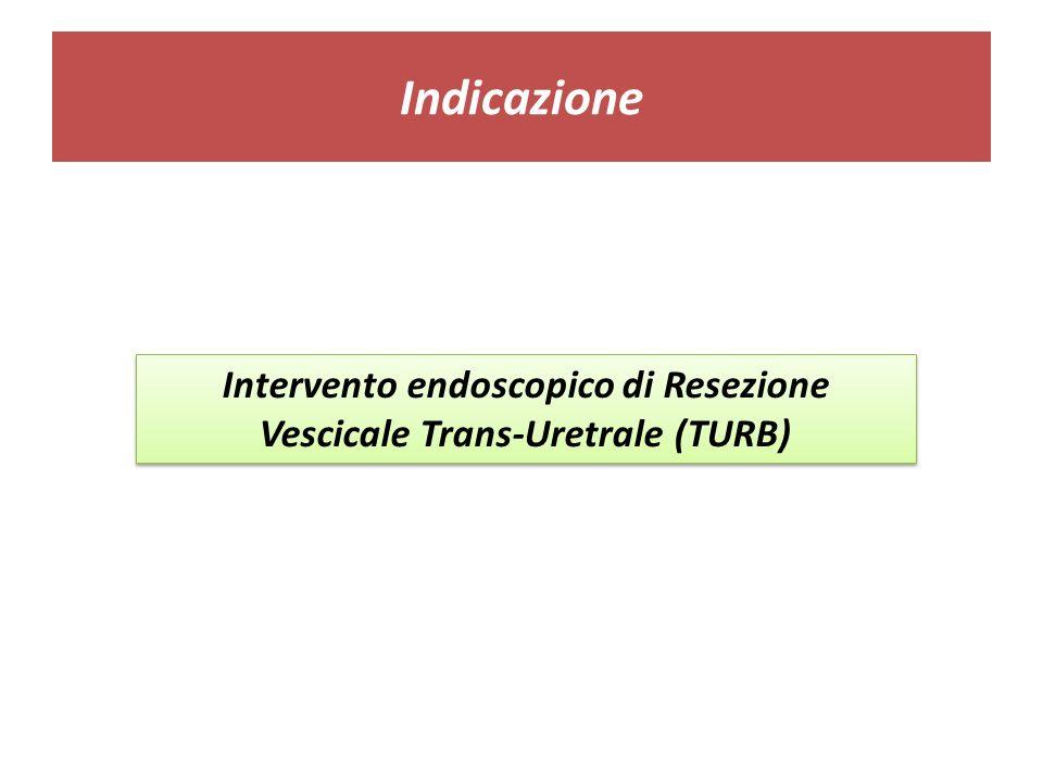 Intervento endoscopico di Resezione Vescicale Trans-Uretrale (TURB)