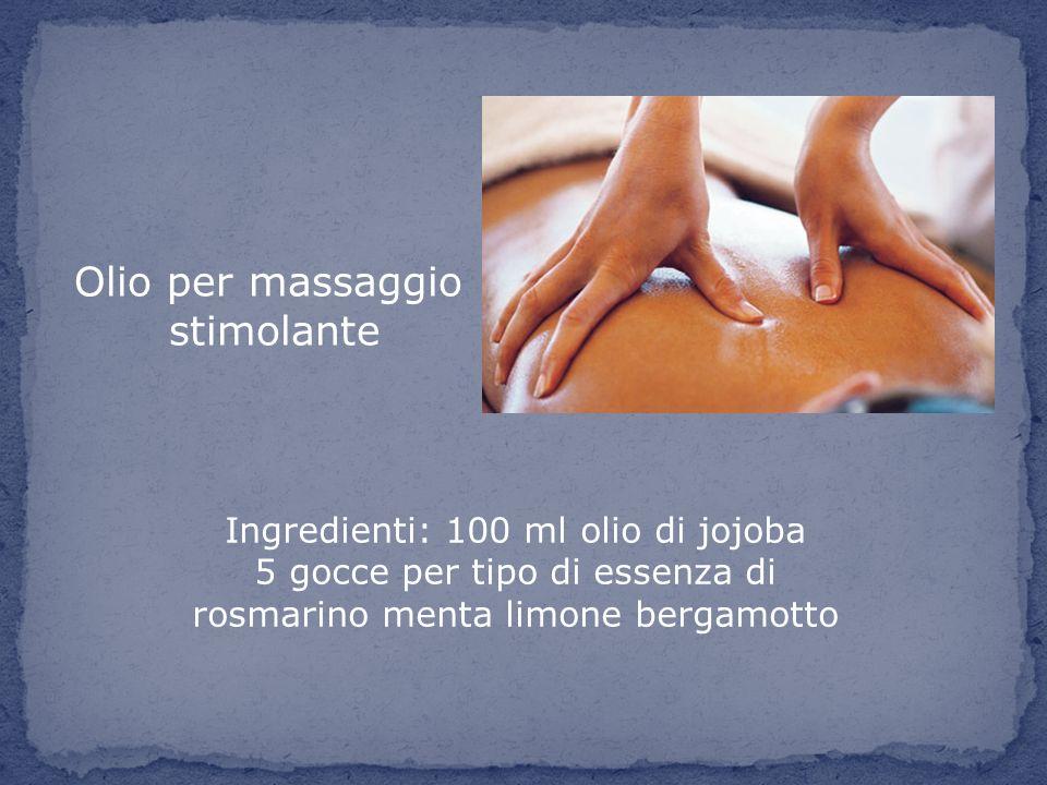 Olio per massaggio stimolante Ingredienti: 100 ml olio di jojoba