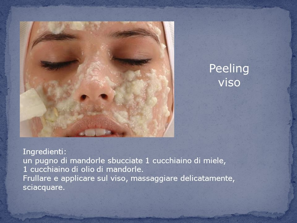 Peeling viso Ingredienti: