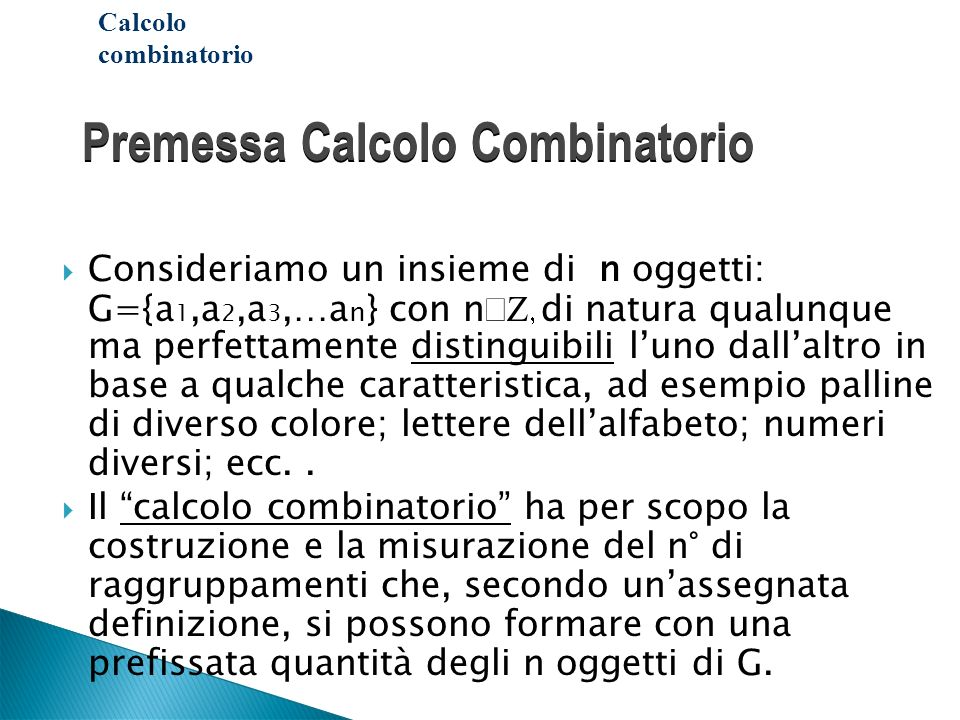 Premessa Calcolo Combinatorio