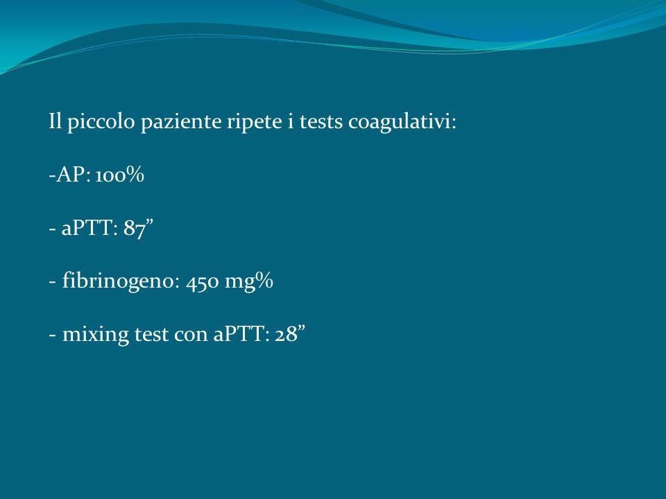 Il piccolo paziente ripete i tests coagulativi: