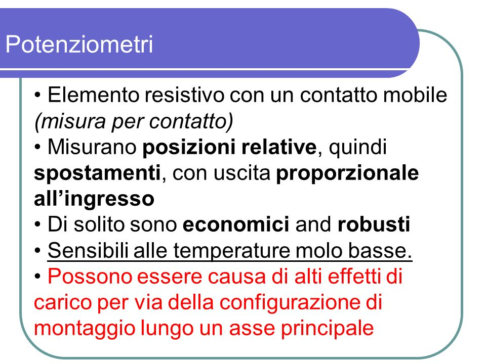 Potenziometri Elemento resistivo con un contatto mobile (misura per contatto)