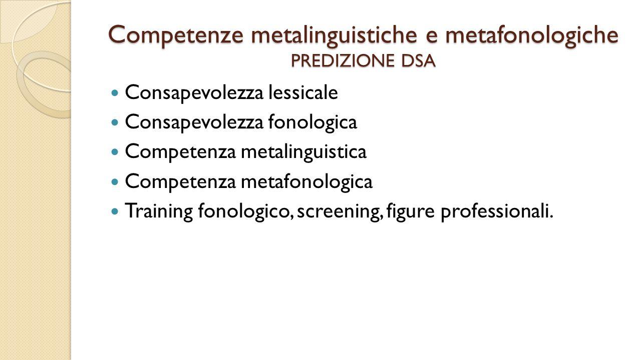 Competenze metalinguistiche e metafonologiche PREDIZIONE DSA
