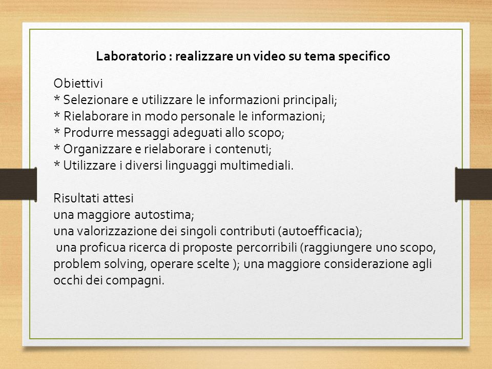 Laboratorio : realizzare un video su tema specifico