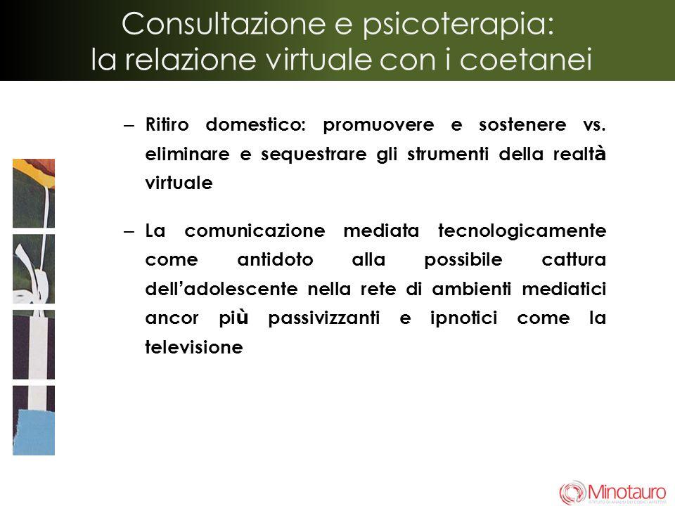 Consultazione e psicoterapia: la relazione virtuale con i coetanei
