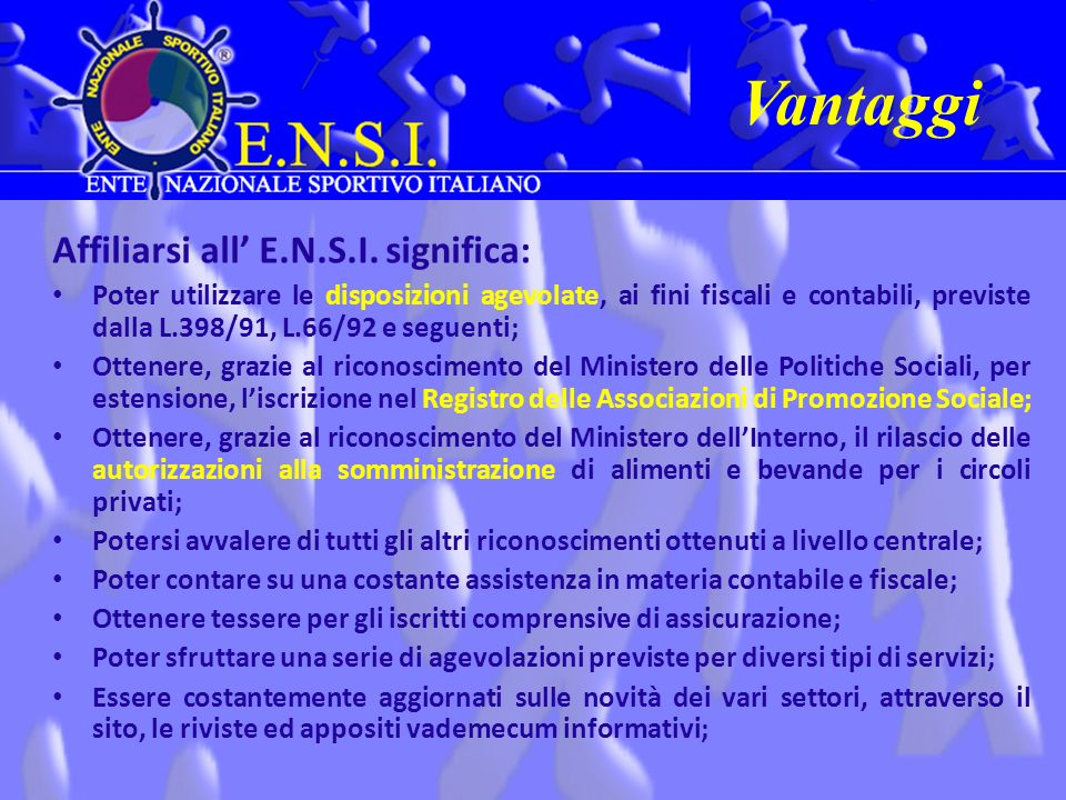 Vantaggi Affiliarsi all' E.N.S.I. significa: