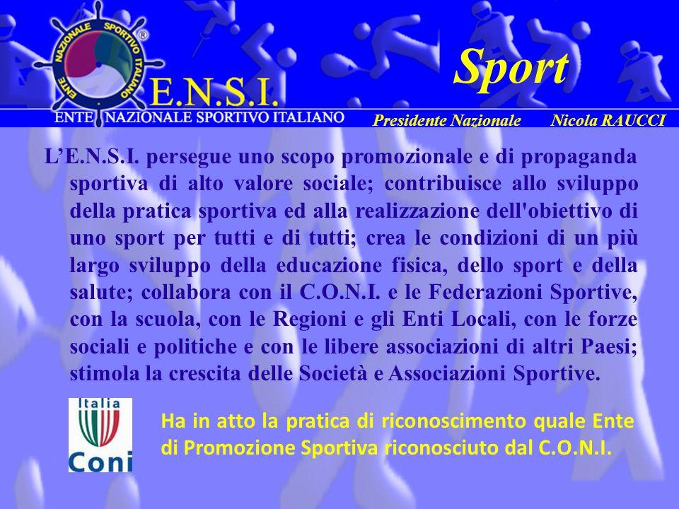 Sport Presidente Nazionale Nicola RAUCCI.