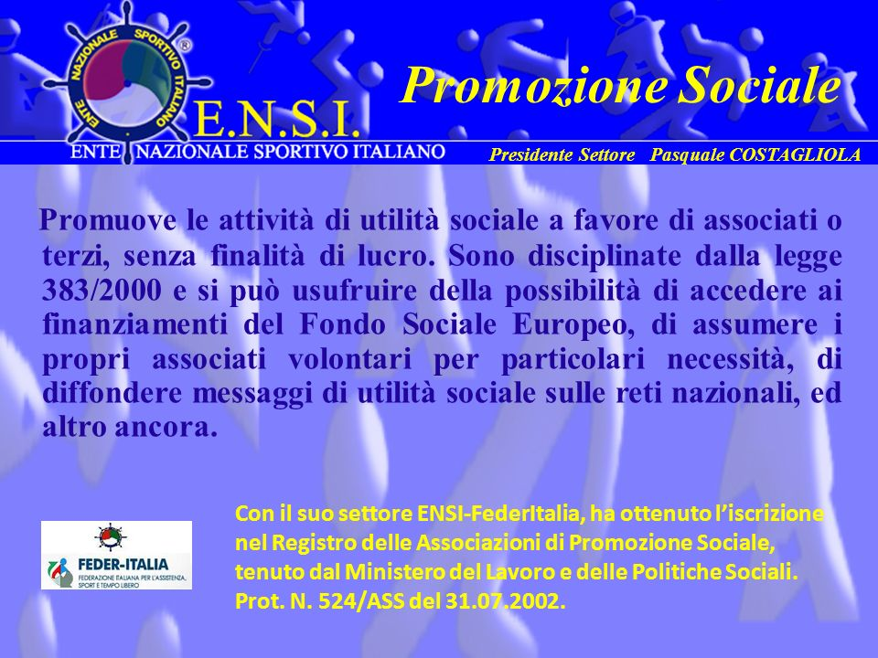 Promozione Sociale Presidente Settore Pasquale COSTAGLIOLA.