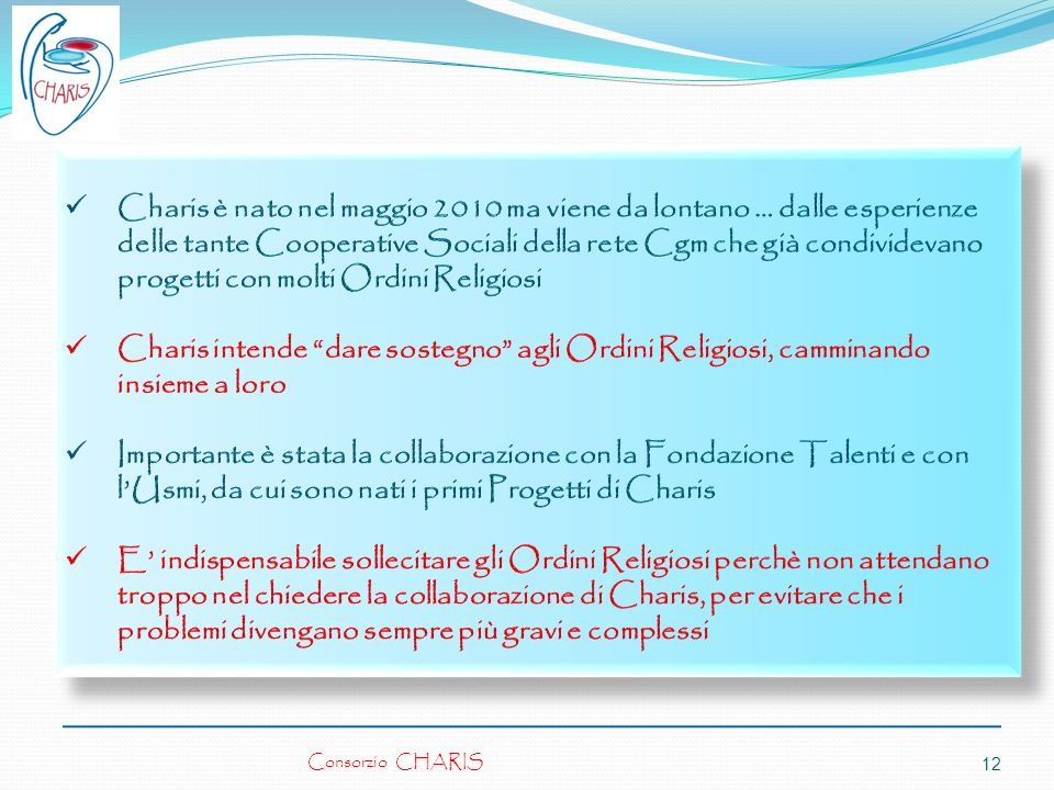 Charis è nato nel maggio 2010 ma viene da lontano … dalle esperienze delle tante Cooperative Sociali della rete Cgm che già condividevano progetti con molti Ordini Religiosi