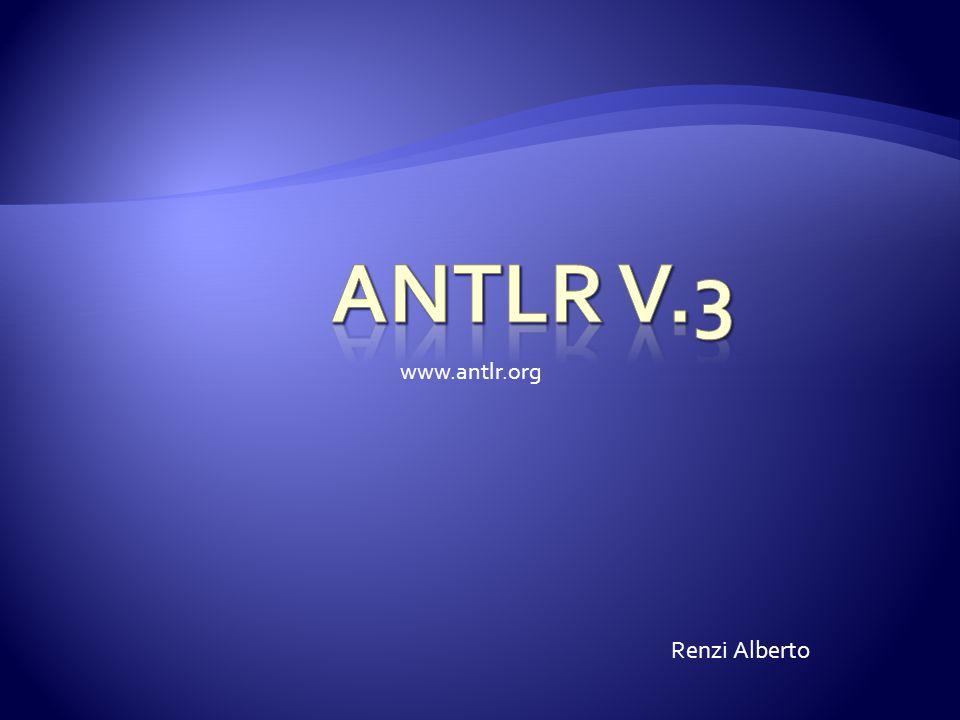 ANTLR V.3 www.antlr.org Renzi Alberto