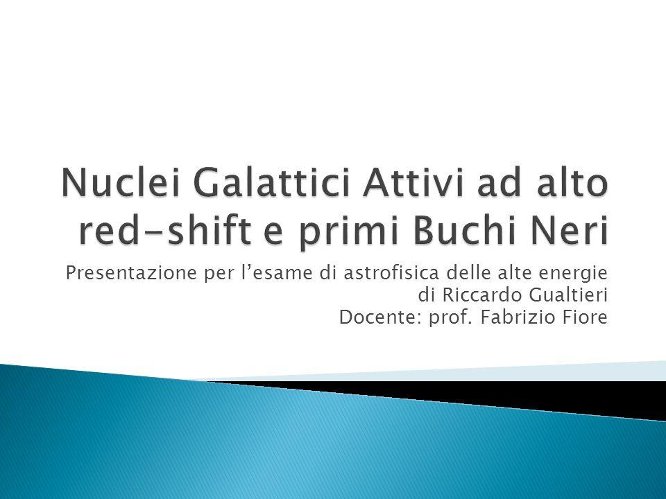 Nuclei Galattici Attivi ad alto red-shift e primi Buchi Neri