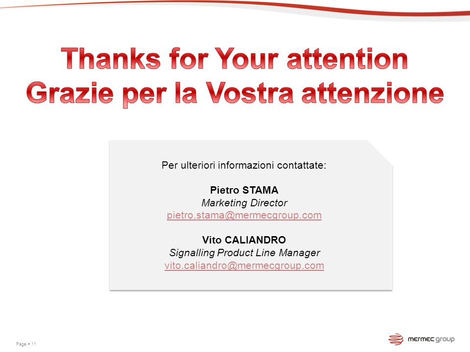 Thanks for Your attention Grazie per la Vostra attenzione