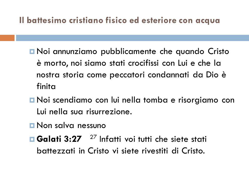 Il battesimo cristiano fisico ed esteriore con acqua