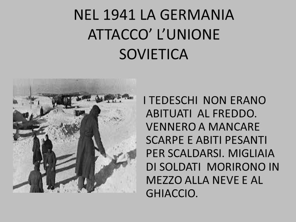 NEL 1941 LA GERMANIA ATTACCO' L'UNIONE SOVIETICA