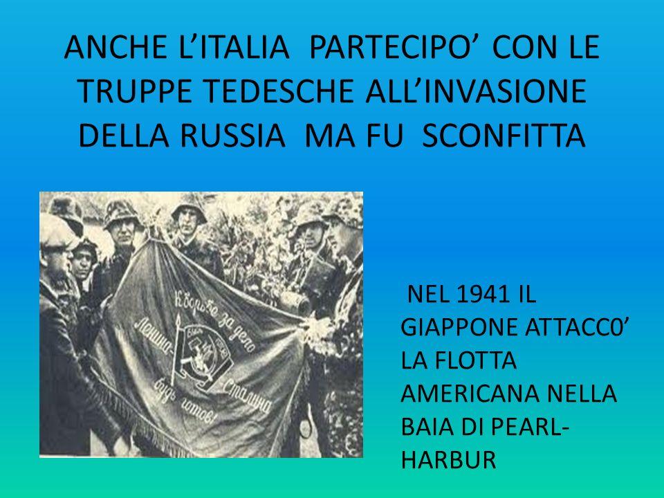 ANCHE L'ITALIA PARTECIPO' CON LE TRUPPE TEDESCHE ALL'INVASIONE DELLA RUSSIA MA FU SCONFITTA