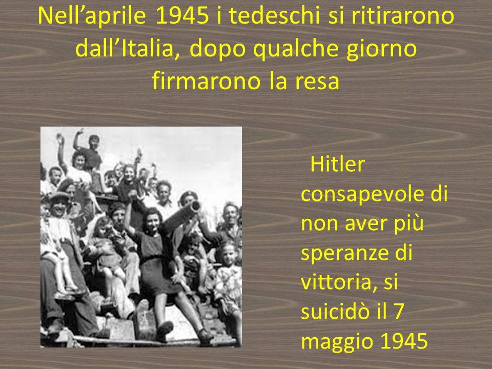 Nell'aprile 1945 i tedeschi si ritirarono dall'Italia, dopo qualche giorno firmarono la resa