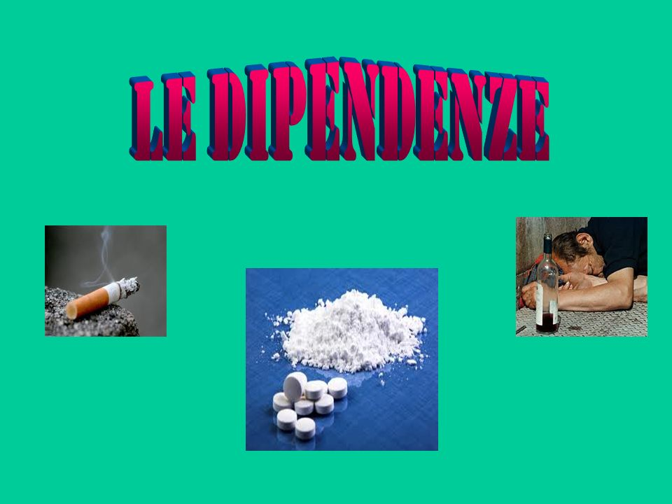 LE DIPENDENZE