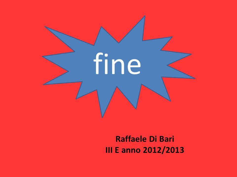 Raffaele Di Bari III E anno 2012/2013