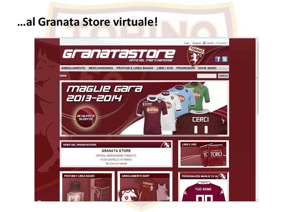 …al Granata Store virtuale!