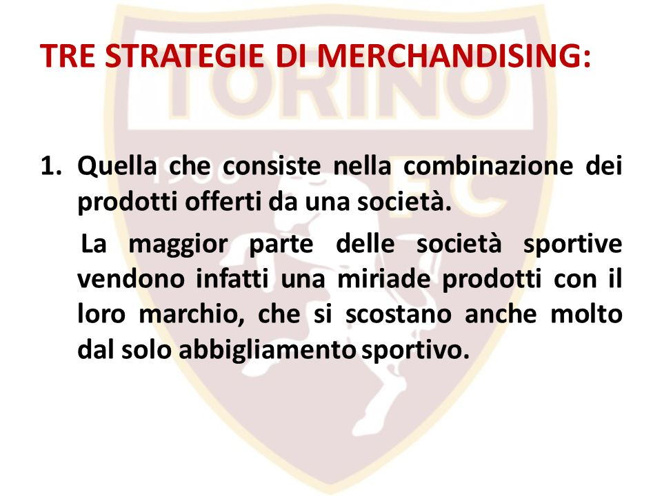 TRE STRATEGIE DI MERCHANDISING: