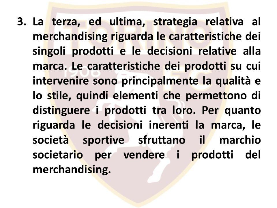 La terza, ed ultima, strategia relativa al merchandising riguarda le caratteristiche dei singoli prodotti e le decisioni relative alla marca.