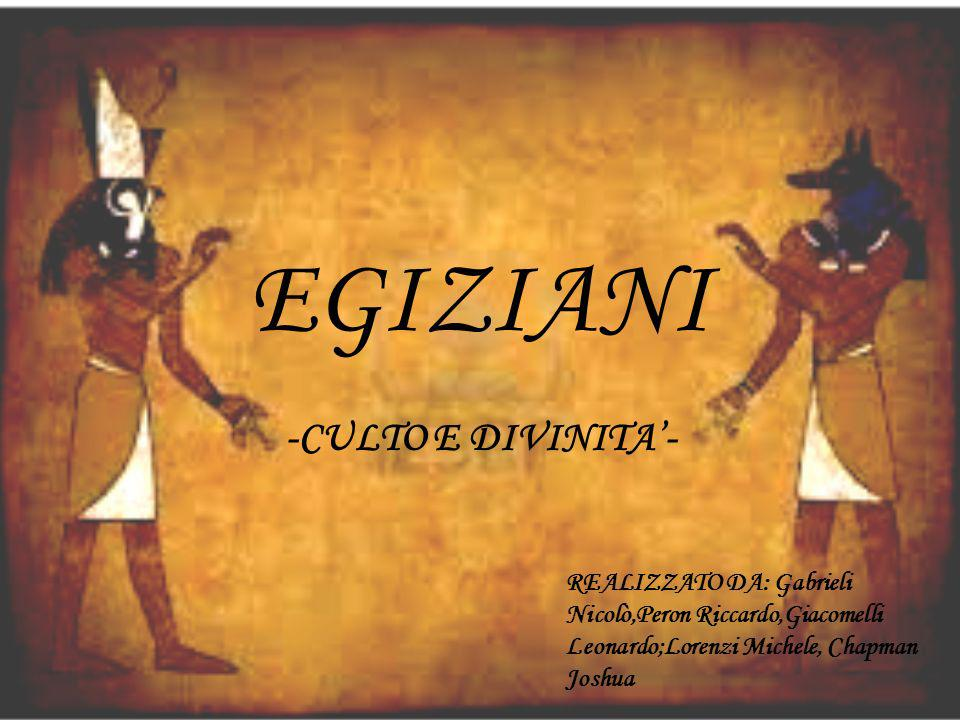 EGIZIANI -CULTO E DIVINITA'-