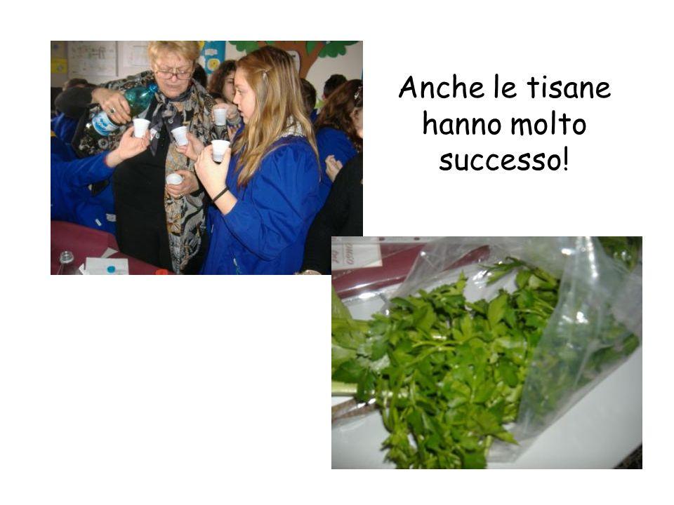 Anche le tisane hanno molto successo!