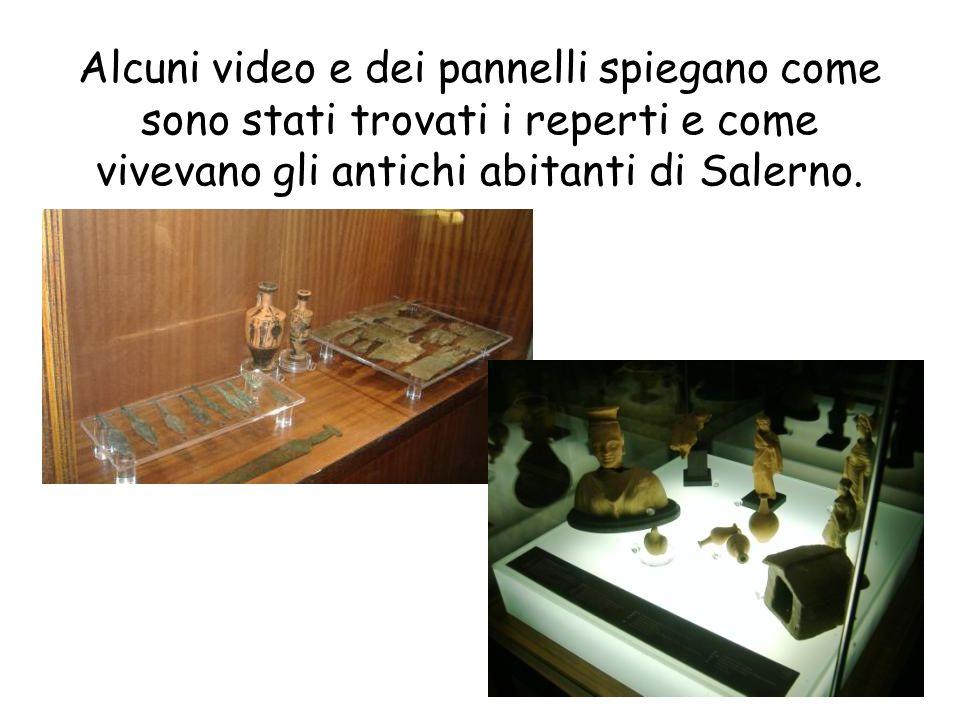 Alcuni video e dei pannelli spiegano come sono stati trovati i reperti e come vivevano gli antichi abitanti di Salerno.