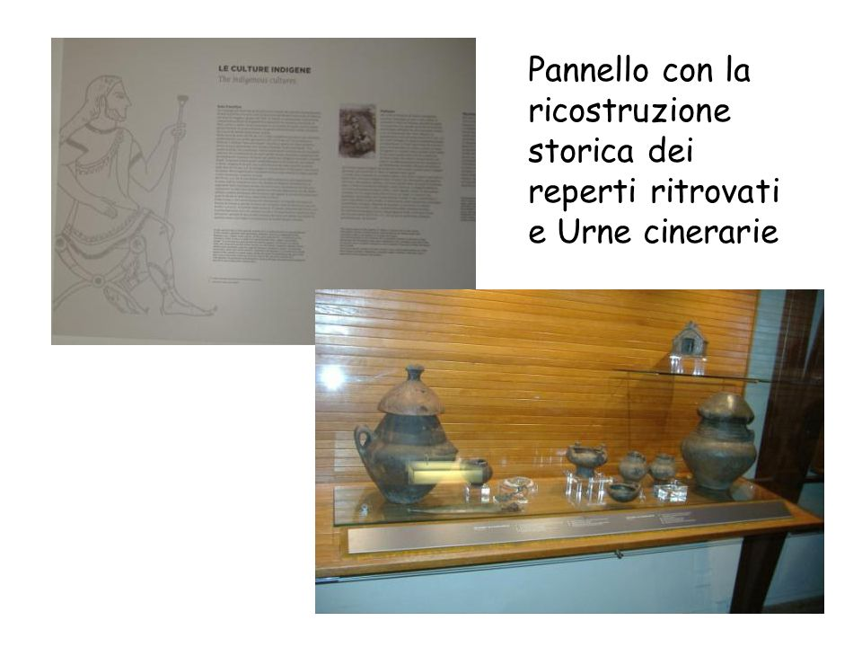 Pannello con la ricostruzione storica dei reperti ritrovati e Urne cinerarie