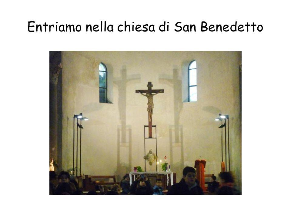 Entriamo nella chiesa di San Benedetto